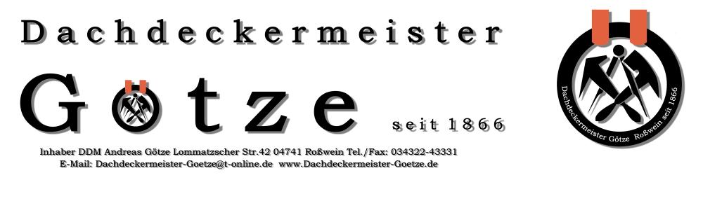Dachdeckermeister Andreas Götze Dachdecker und Klempner in Rosswein Lommatzscher Strasse 42 Mittelsachsen